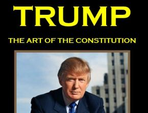 Trump and the Art of the Constitution