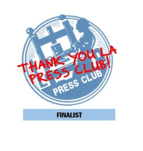 Nominated for LA Press Club Award for 12th Consecutive Year
