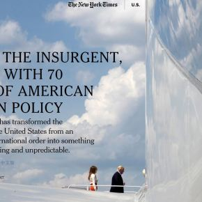 "Six Key Takeaways from NYTimes Important Assessment ""Trump's Way: Trump, the Insurgent, Breaks With 70 Years of American Foreign Policy"""