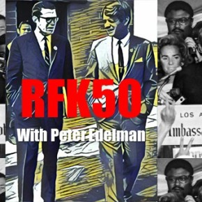 CLBR #304: RFK Remembered With PeterEdelman