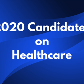 The 2020 Candidates on Healthcare