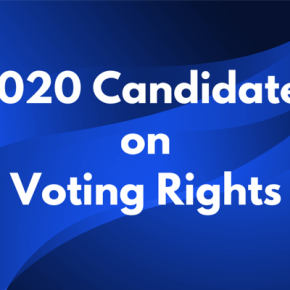 The 2020 Candidates on Voting Rights